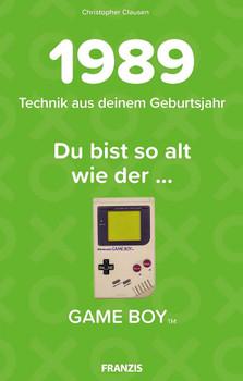 Du bist so alt wie ... Technikwissen für Geburtstagskinder 1989 [Gebundene Ausgabe]