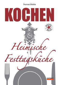 Kochen Heimische Festtagsküche - Thomas Merkle