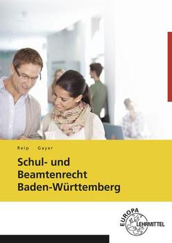 Schul- und Beamtenrecht Baden-Württemberg. mit Datenschutz und Urheberrecht für die Lehramtsausbildung und Schulpraxis in Baden-Württemberg - Bernhard Gayer  [Taschenbuch]