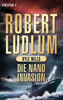 Die Nano-Invasion. Roman - Robert Ludlum  [Taschenbuch]