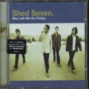 Shed Seven - She Left Me on Friday