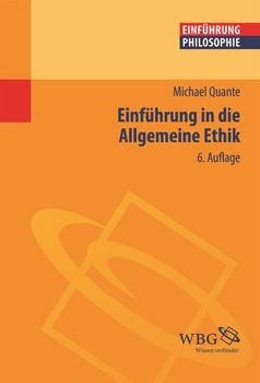 Einführung in die Allgemeine Ethik - Michael Quante  [Taschenbuch]