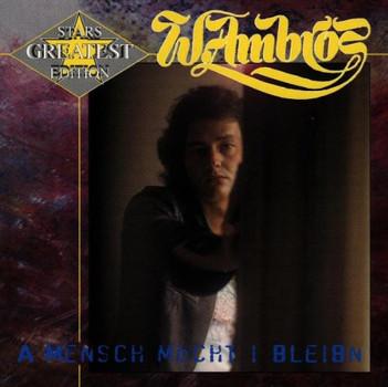 Wolfgang Ambros - A Mensch Möcht I Bleibn