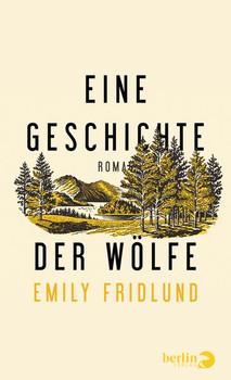 Eine Geschichte der Wölfe. Roman - Emily Fridlund  [Gebundene Ausgabe]