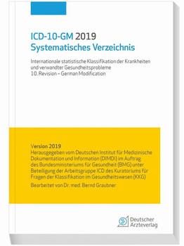 ICD-10-GM 2019 Systematisches Verzeichnis. Internationale statistische Klassifikation der Krankheiten und verwandter Gesundheitsprobleme 10. Revision- German Modification [Taschenbuch]