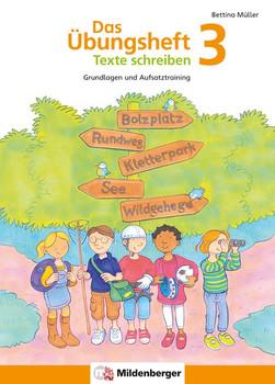 Das Übungsheft Texte schreiben 3. Grundlagen- und Aufsatztraining [Taschenbuch]