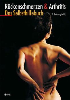 Rückenschmerzen und Arthritis: Das Selbsthilfebuch - Fereydoon Batmanghelidj [Taschenbuch, 8. Aufalge 2013]