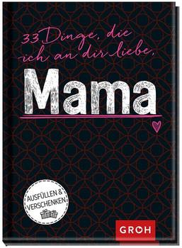 33 Dinge, die ich an dir liebe, Mama [Gebundene Ausgabe]