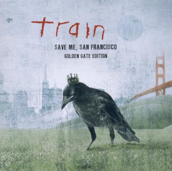 Train - Save Me,San Francisco (Golden Gate Edition)