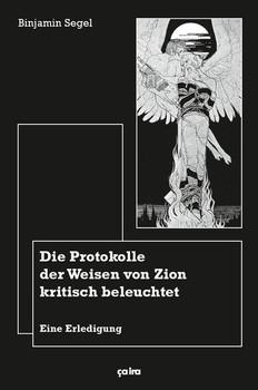 Die Protokolle der Weisen von Zion kritisch beleuchtet. Eine Erledigung (1924) - Binjamin Segel  [Taschenbuch]