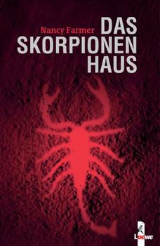 Das Skorpionenhaus - Nancy Farmer