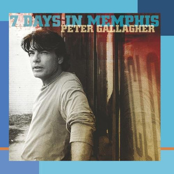 Peter Gallagher - 7 Days in Memphis [Import]