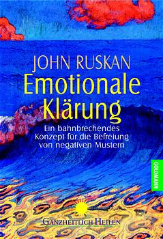Emotionale Klärung: Ein bahnbrechendes Konzept für die Befreiung von negativen Mustern - John Ruskan