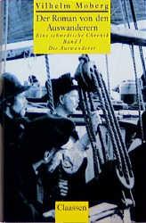 Der Roman von den Auswanderern - Eine schwedische Chronik - Band 1: Die Auswanderer - Vilhelm Moberg