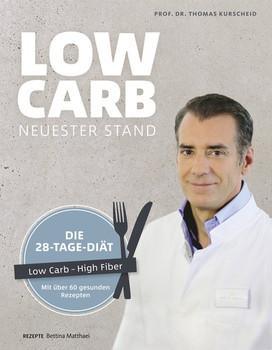 Low Carb – neuester Stand. Die 28-Tage-Diät – Low Carb – High Fiber – Mit über 60 gesunden Rezepten - Bettina Matthaei  [Gebundene Ausgabe]