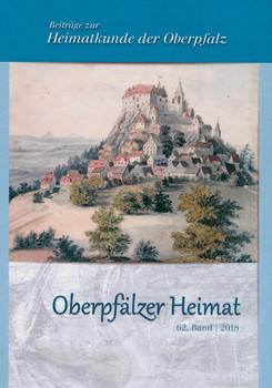 Oberpfälzer Heimat / Oberpfälzer Heimat 2018. Beiträge zur Heimatkunde der Oberpfalz - Thomas Freller  [Taschenbuch]