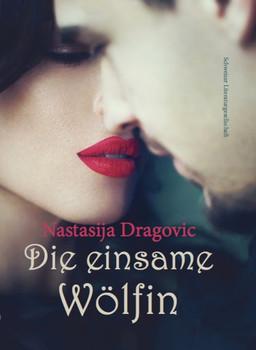 Die einsame Wölfin - Nastasija Dragovic  [Gebundene Ausgabe]