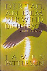 Der Tag, an dem der Wind dich trägt - James Patterson