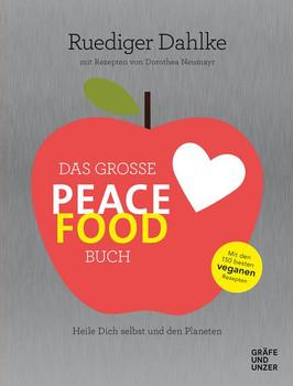 Das große Peace Food-Buch. Wie wir uns menschen- und tierfreundlich ernähren - Ruediger Dahlke  [Gebundene Ausgabe]