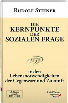 Die Kernpunkte der sozialen Frage. In den Lebensnotwendigkeiten der Gegenwart und Zukunft - Rudolf Steiner  [Gebundene Ausgabe]