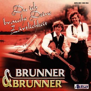 Brunner & Brunner - Du Ich Brauche d.Zärtlichkeit