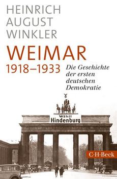 Weimar 1918-1933. Die Geschichte der ersten Deutschen Demokratie - Heinrich August Winkler  [Taschenbuch]