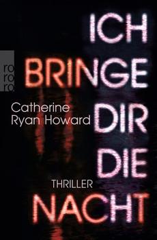 Ich bringe dir die Nacht - Catherine Ryan Howard  [Taschenbuch]