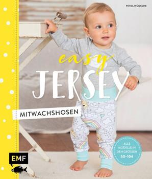 Easy Jersey - Mitwachshosen. Spiel- und Pumphosen für Babys und Kleinkinder nähen – Alle Modelle in den Größen 56–104 - Petra Wünsche  [Gebundene Ausgabe]
