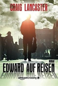 Edward auf Reisen - Craig Lancaster  [Taschenbuch]