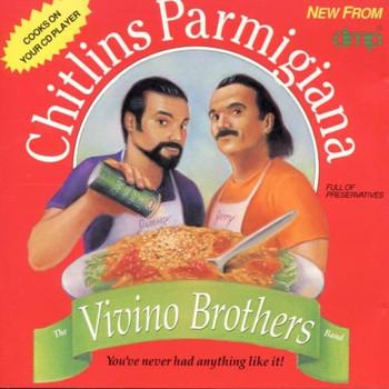 Vivino Brothers - Chitlins Parmigiana