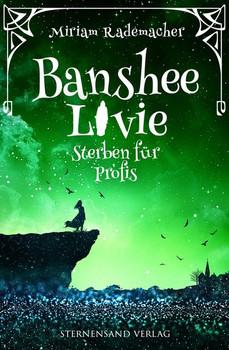 Banshee Livie (Band 3): Sterben für Profis - Miriam Rademacher  [Taschenbuch]