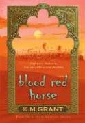 Blood Red Horse: Book One of the de Granville Trilogy - Grant, K. M.