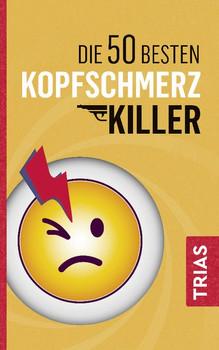 Die 50 besten Kopfschmerz-Killer - Fritz Müller  [Taschenbuch]