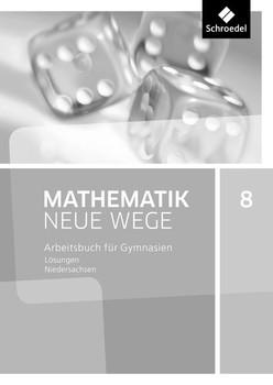 Mathematik Neue Wege SI / Mathematik Neue Wege SI - Ausgabe 2015 G9 für Niedersachsen. Ausgabe 2015 G9 für Niedersachsen / Lösungen 8 [Taschenbuch]