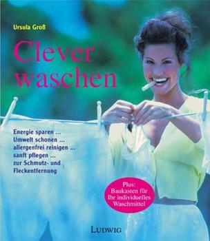 Clever waschen - Ursula Groß