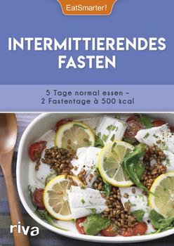 Intermittierendes Fasten. 5 Tage normal essen – 2 Fastentage à 500 kcal. Mit 50 Rezepten - EatSmarter!  [Taschenbuch]