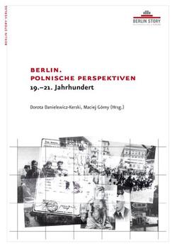 Berlin. Polnische Perspektiven - 19.-21. Jahrhundert [Gebundene Ausgabe]