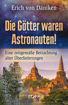 Die Götter waren Astronauten. Eine zeitgemäße Betrachtung alter Überlieferungen - Erich von Däniken  [Gebundene Ausgabe]