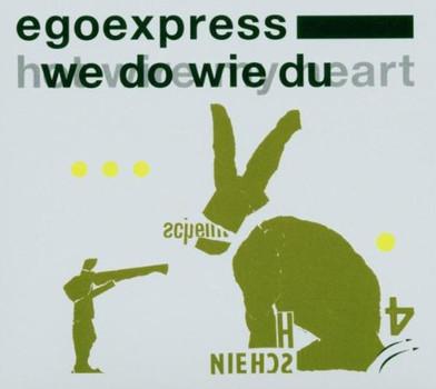 Egoexpress - We Do Wie du/Hot Wire My Heart