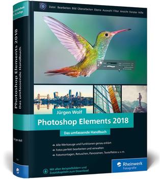 Photoshop Elements 2018. Das umfassende Handbuch - Jürgen Wolf  [Gebundene Ausgabe]