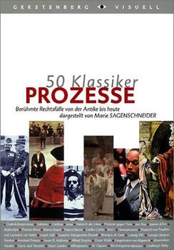 50 Klassiker. Prozesse: Berühmte Rechtsfälle von der Antike bis heute - Marie Sagenschneider