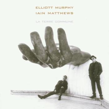 Elliott Murphy & Iain Matthews - La Terre Commune