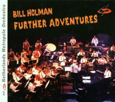 Bill Holman - Further Adventures