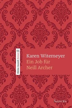 Ein Job für Neill Archer - Karen Witemeyer  [Gebundene Ausgabe]