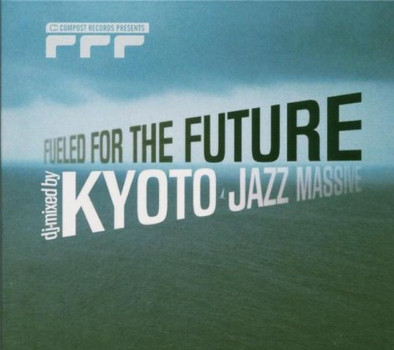 Kyoto Jazz Massive Pres. - Fueled for the Future