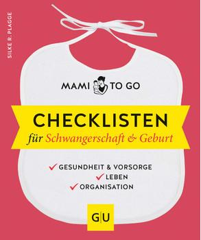 Mami to go - Checklisten für Schwangerschaft & Geburt. Gesundheit & Vorsorge - Leben - Organisation - Silke R. Plagge  [Taschenbuch]