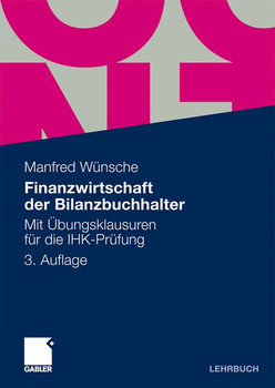 Finanzwirtschaft der Bilanzbuchhalter: Mit Übungsklausuren für die IHK-Prüfung - Manfred Wünsche