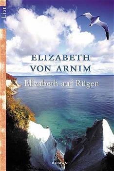 Elizabeth auf Rügen: Ein Reiseroman - Elizabeth von Arnim