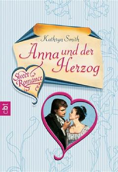 Sweet Romance - Anna und der Herzog. - Kathryn Smith