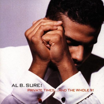 Al B.Sure - Private Times ... and the Whole 9!